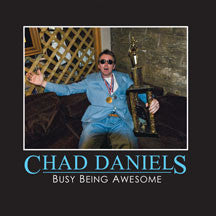 Chad Daniels - Busy Being Awesome (CD)