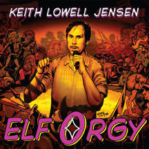 Keith Lowell Jensen - Elf Orgy (CD)