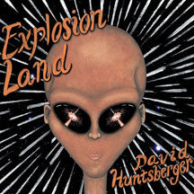 David Huntsberger - Explosion Land (CD)