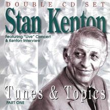 Stan Kenton - Tunes & Topics Part One (CD)