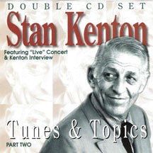 Stan Kenton - Tunes & Topics Part Two (CD)