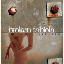 Broken Fabiola - Severed (CD)