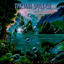 Trevor Bolder - Sail The Rivers (CD)