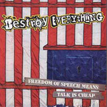 Destroy Everything - Freedom Of Speech Means Talk Is Cheap (CD)