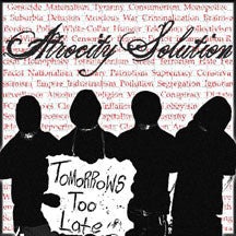 Atrocity Solution - Tomorrow's Too Late (CD)
