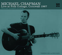 Michael Chapman - Live At Folk Cotttage, Cornwall 1967 (CD)