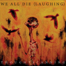We All Die (Laughing) - Thoughtscanning (CD)