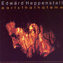 Edward Heppenstall - Parts That Hate Me (CD)