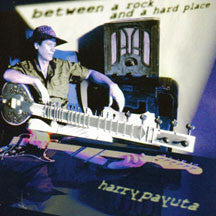 Harry Payuta - Between A Rock And A Hard Place (CD)
