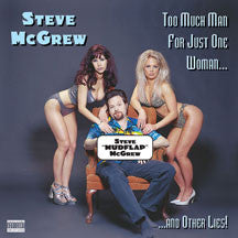 Steve (AKA Mudflap) McGrew - Too Much Man For Just One (CD)
