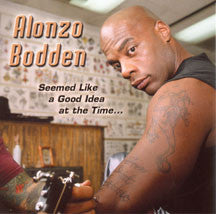 Alonzo Bodden - Seemed Like A Good Idea... (CD)