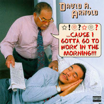 David Arnold - Cause I Gottago To Work (CD)