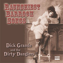 Grande, Dick/dirty Danglers -Raunchiest Barroom Songs (CD)