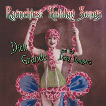 Grande, Dick/dirty Danglers -Raunchiest Holiday Songs (CD)