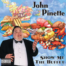 John Pinette - Show Me The Buffet (Original Unedited Version) (CD)