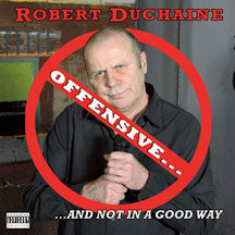 Robert Duchaine - Offensive... But Not In A Good Way (CD)