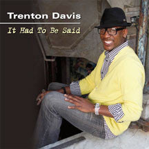 Trenton Davis - It Had To Be Said (CD)