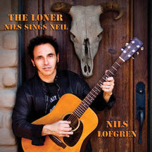 Nils Lofgren - The Loner: Nils Sings Neil (CD)