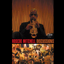 Roscoe Mitchell - Discussions Orchestra (CD)