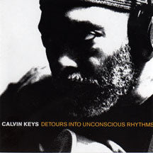 Keys, Calvin - Detours Into Unconscious Rhythms (CD)