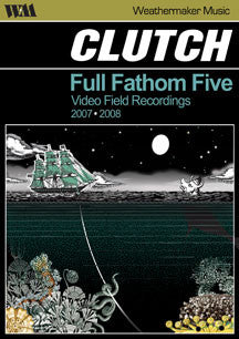 Clutch - Full Fathom Five: Video Field Recordings 2007-2008 (DVD)