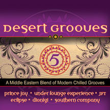 Desert Grooves 5: A Middle Eastern Blend Of Modern Chilled Grooves (CD)