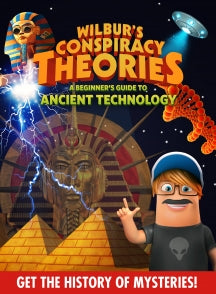 Wilbur's Conspiracy Theories: Ancient Technology (DVD)