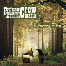 Professor Louie & The Crowmatix - Whispering Pines (CD)
