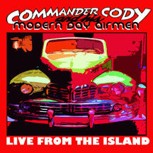 Commander Cody And His Modern Day Airmen - Live From The Island (CD)