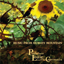 Professor Louie & The Crowmatix - Music From Hurley Mountain (CD)