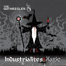 The Gothsicles - Industrialites & Magic (CD)