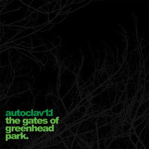 Autoclav1.1 - The Gates Of Greenhead Park (VINYL ALBUM)