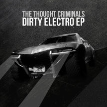 The Thought Criminals - Dirty Electro (CD)