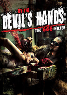 By The Devil's Hands: The 666 Killer (DVD)