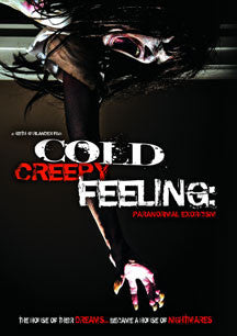 Cold Creepy Feeling: Paranormal Exorcism (DVD)
