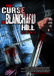 Curse Of Blanchard Hill: Raped By Nature (DVD)