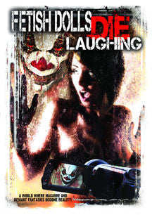Fetish Dolls Die Laughing (DVD)