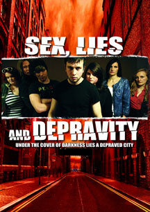 Sex, Lies And Depravity (DVD)