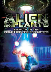 Alien Implants: Evidence Of UFO Abductions And Encounters (DVD)