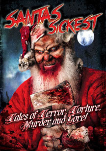 Santa's Sickest: Tales Of Terror, Torture, Murder And Gore (DVD)