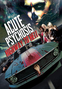 Acute Psychosis: Highway To Hell (DVD)