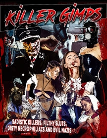 Killer Gimps: Sadistic Killers, Filthy Sluts, Dirty Necrophiliacs And Evil Nazis (DVD)