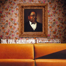 William Lee Ellis - The Full Catastrophe (CD)