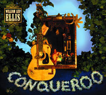 William Lee Ellis - Conqueroo (CD)