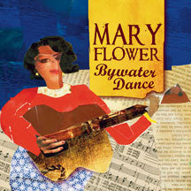 Mary Flower - Bywater Dance (CD)