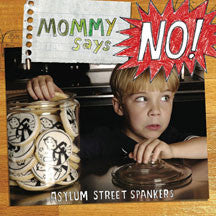 Asylum Street Spankers - Mommy Says No! (CD)