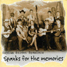 Asylum Street Spankers - Spanks for the Memories (CD)