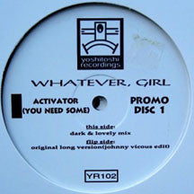 Whatever Girl - Activator (you Need Some) (VINYL ALBUM)