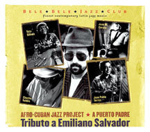 Afro-Cuban Jazz Project - A Puerto Padre: Tributo A Emiliano Salvador (CD)