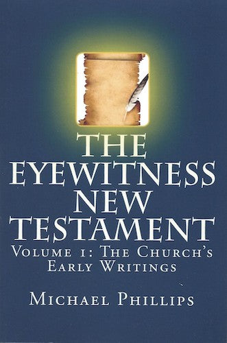 The Eyewitness New Testament, Vol 1.